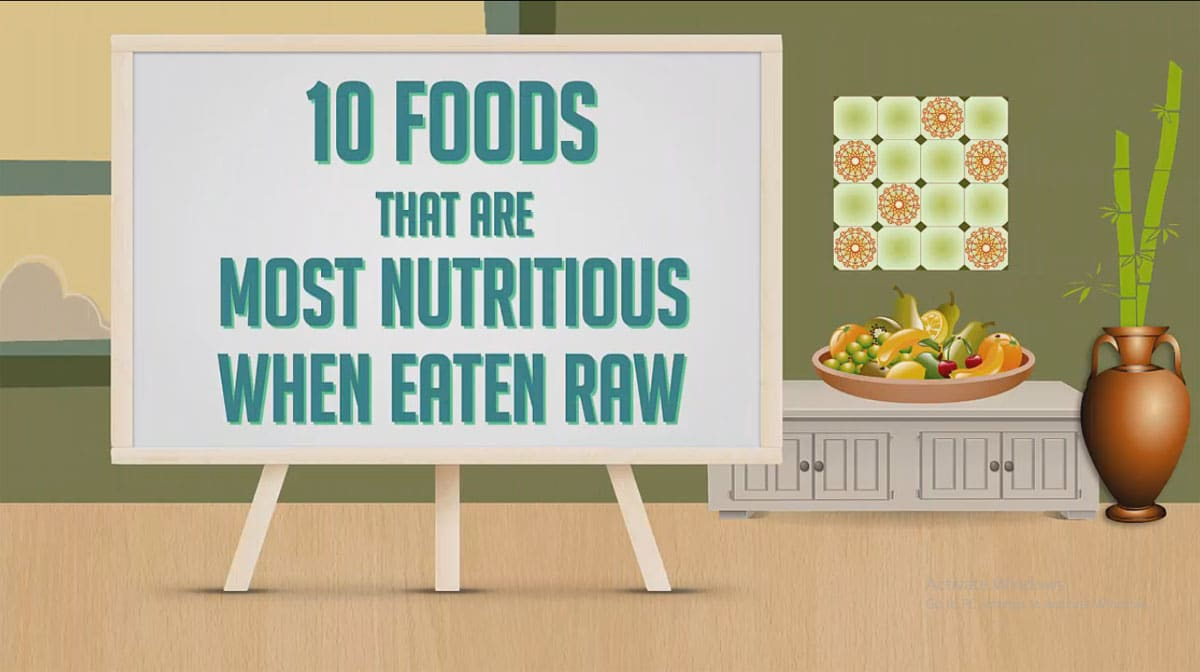 10 Foods That Are Most Nutritious When Eaten Raw!