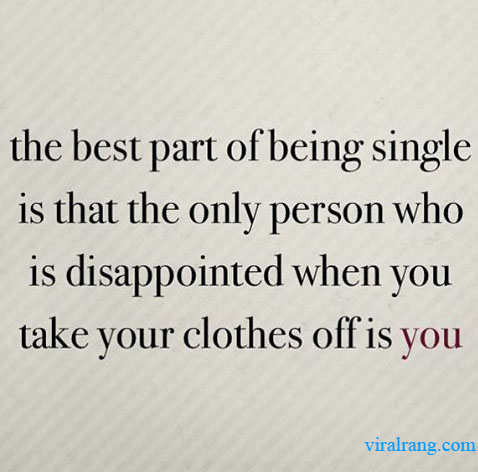 the best part of being is that the only person
