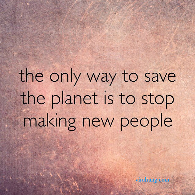 the only way to save the planet