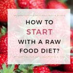 Get Started On A Raw Food Diet