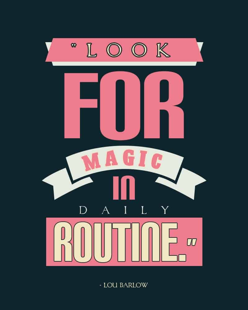 Look For Magic in Daily Routine