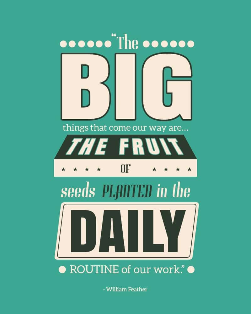The Big Things That Come Our Way are.. The Future of Seeds Planted in The Daily Routine of Our Work. William Father