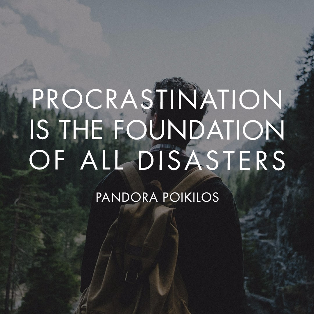 Procrastination is the foundation, Time Quotes