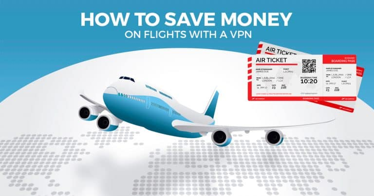 Save Money on Flights With a VPN
