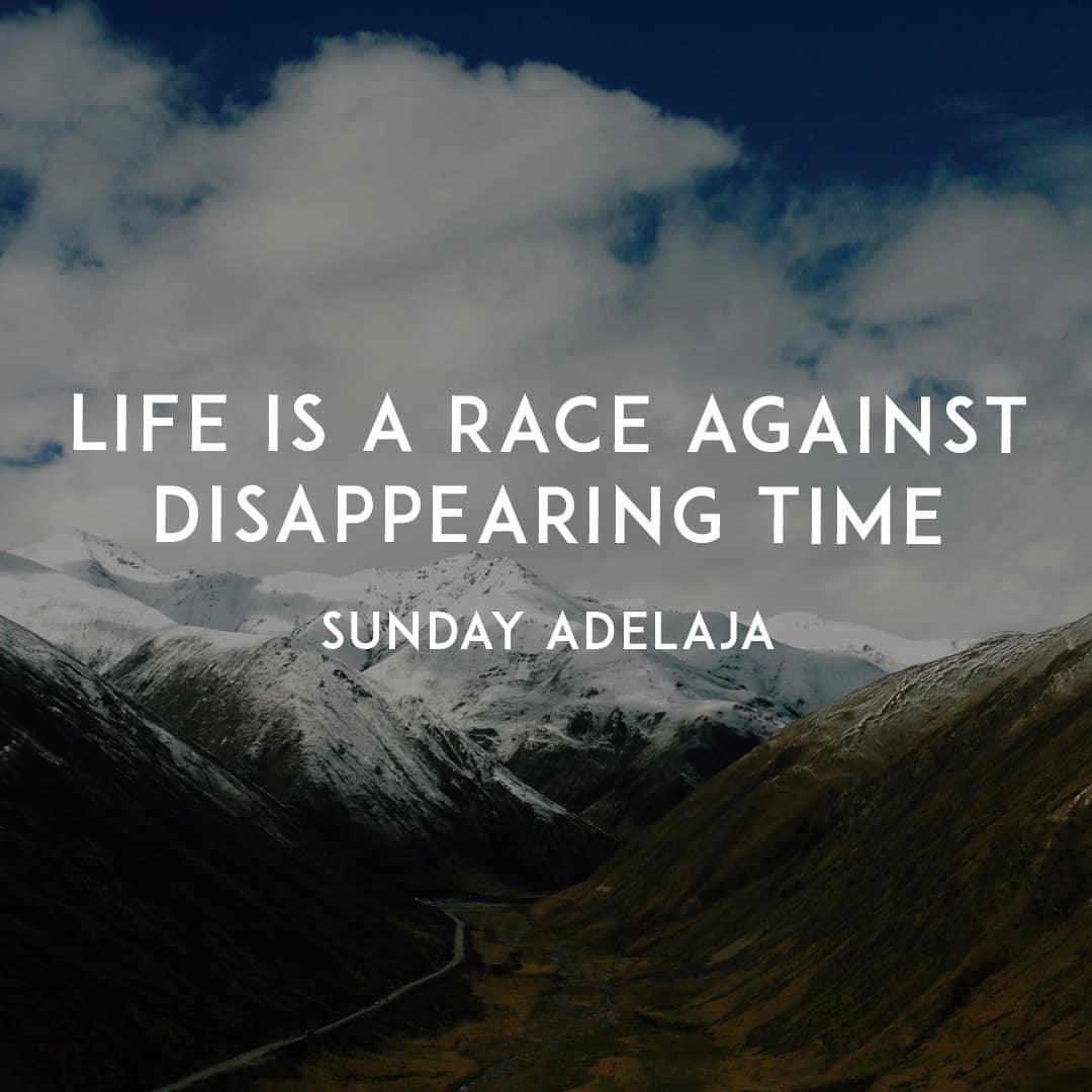 Life is a race against disappearing time, time quotes