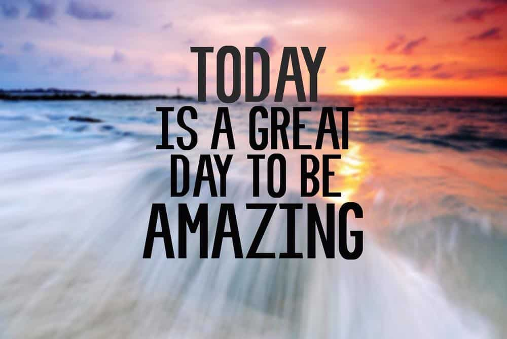 Today is a great day to be amazing, Set your goals