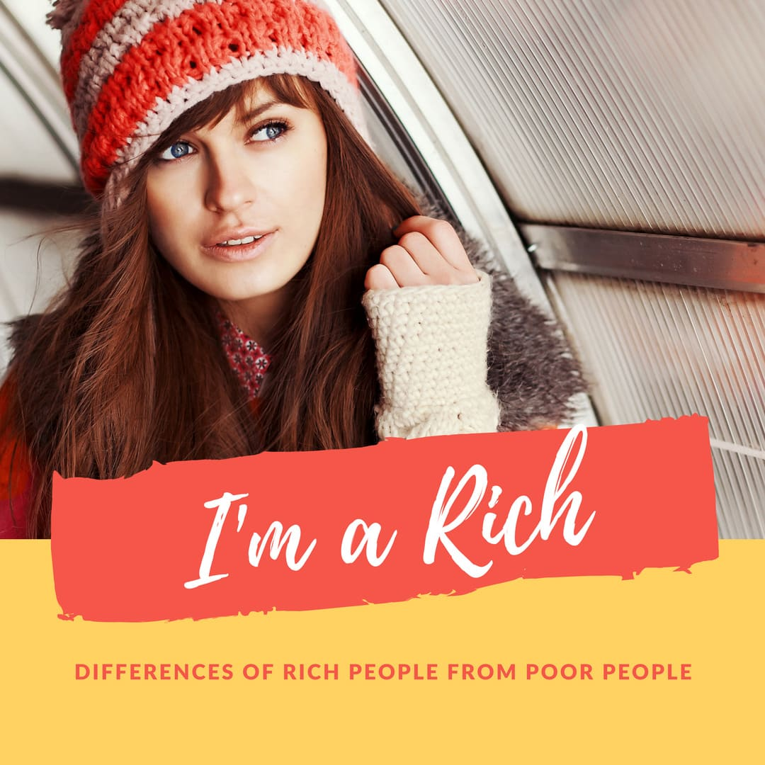 10 Distinct Differences of Rich People from Poor People