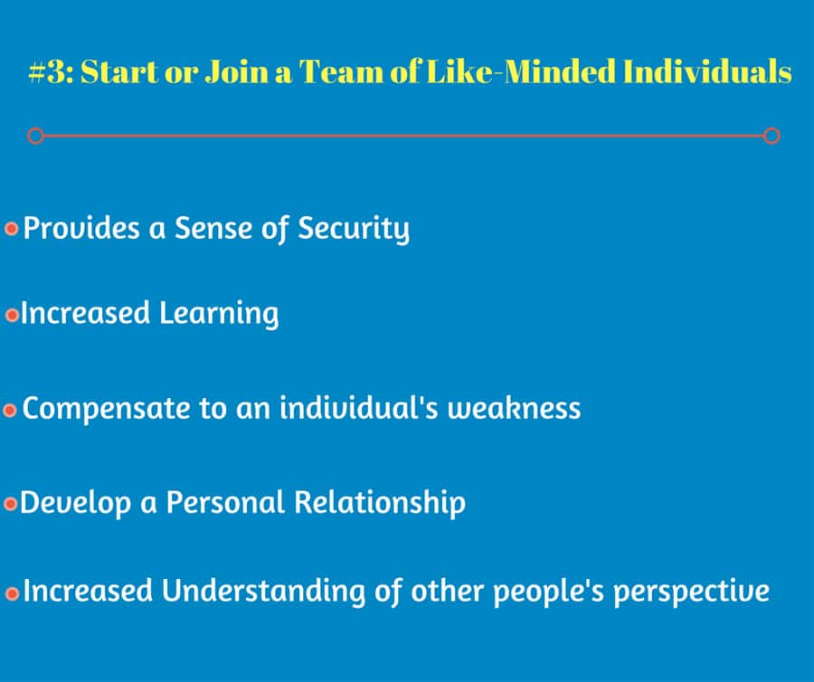 #3: Start or Join a Team of Like-Minded Individuals