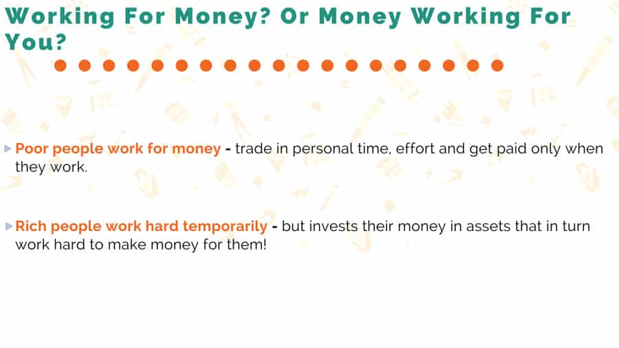 Working For Money? Or Money Working For You?
