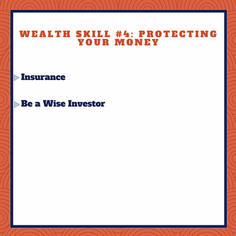 WEALTH SKILL #4: Protecting Your Money