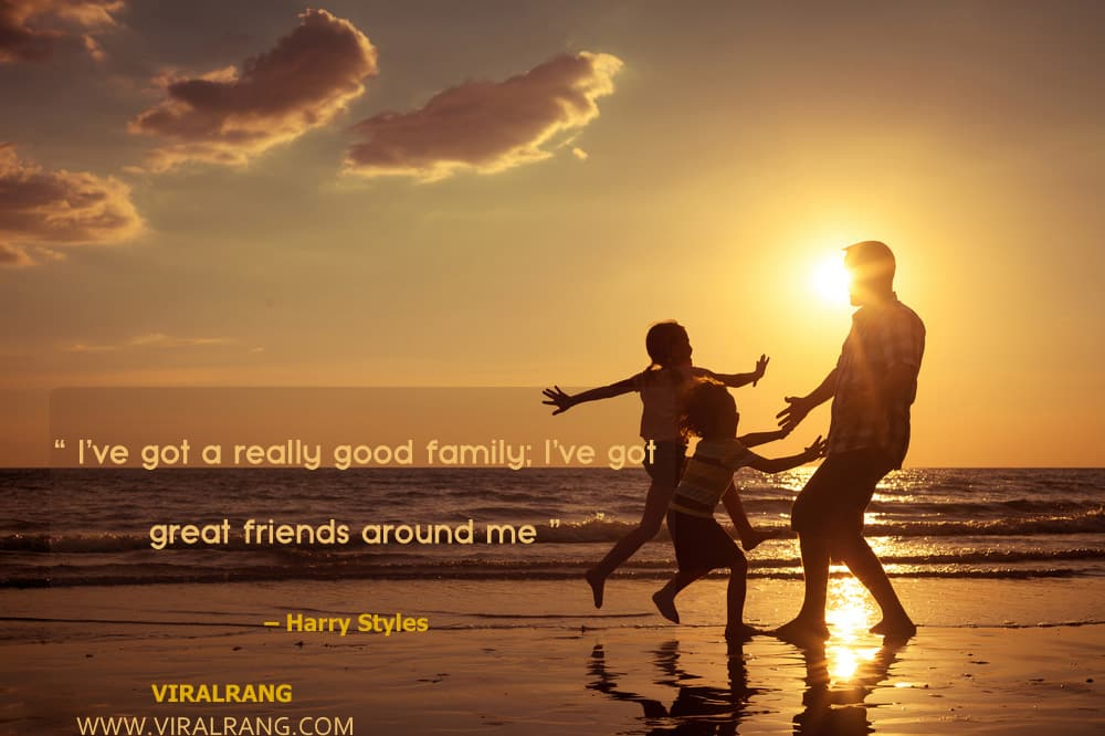 I've got a really good family; I've got great friends around me. Inspirational Family Quotes