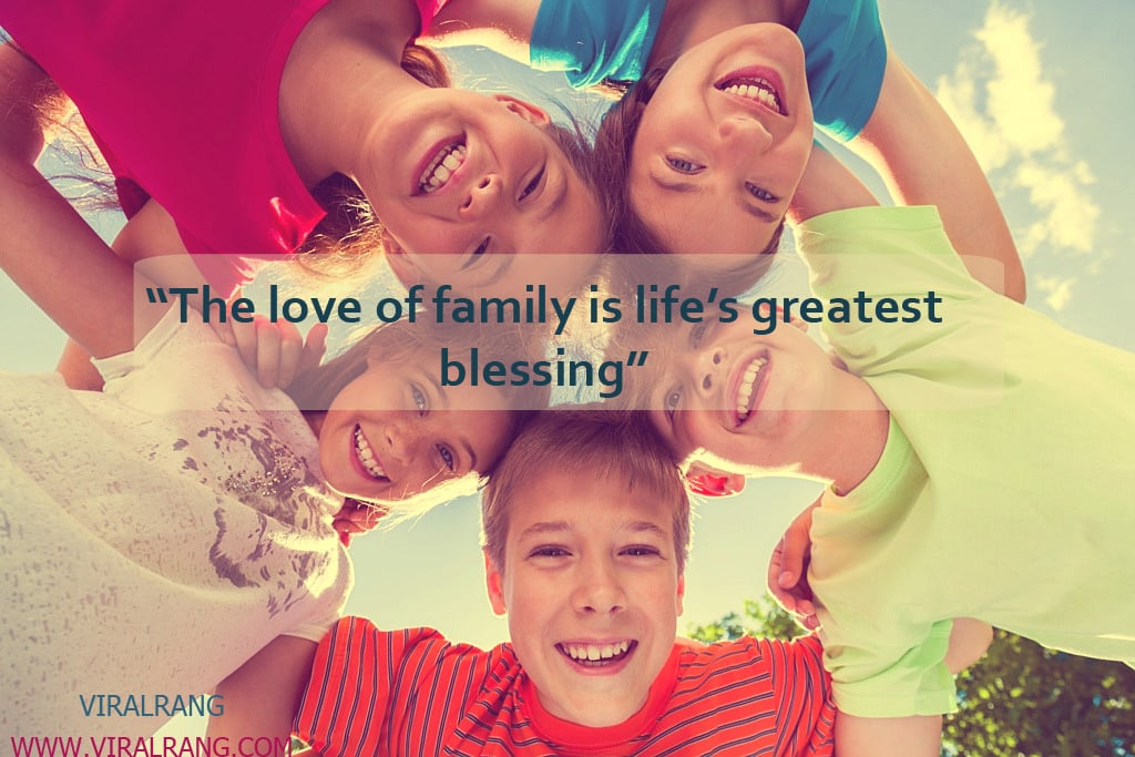 The love of family is life's greatest blessing. inspirational family quotes