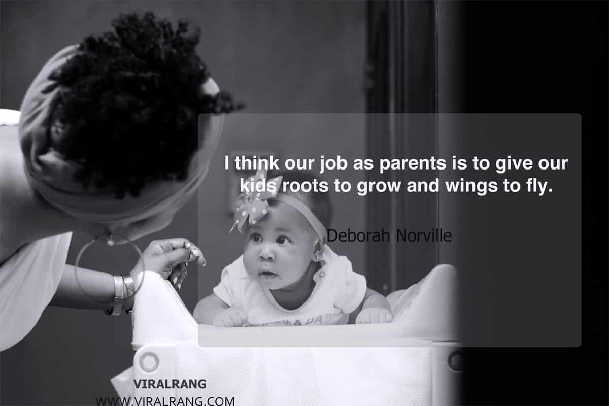 I think our job as parents is to give our kids roots - Family Quotes