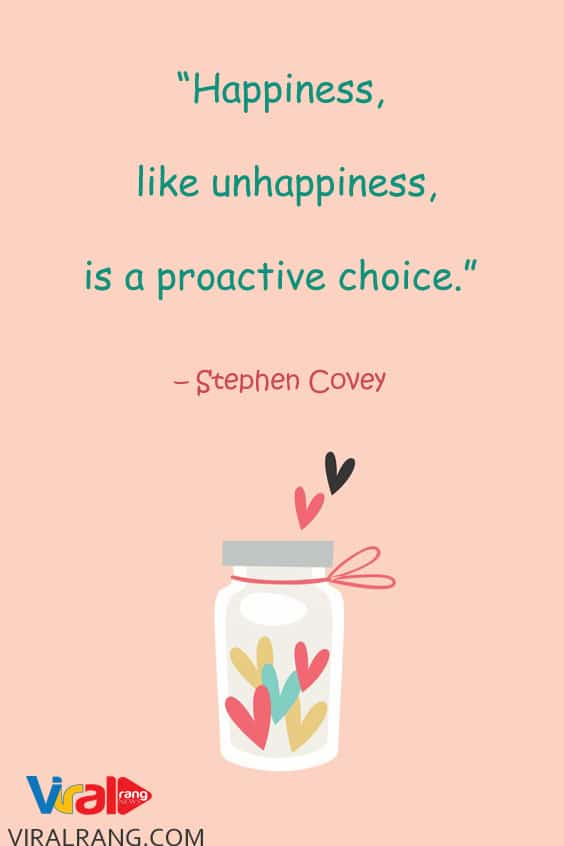 Happiness is a proactive choice, positive quotes